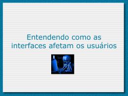 Entendendo como a interface afeta os usuários