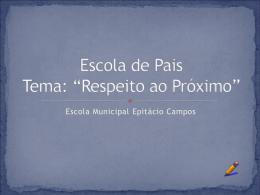 """Escola de Pais Tema: """"Respeito ao Próximo"""""""