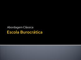 Escola Burocrática - Max Weber