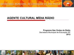 Ag Cult Rádio Prof Artes Aula 1 - Secretaria Municipal de Educação