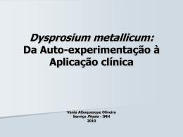 Dysprosium metallicum - Serviço Phýsis de Homeopatia