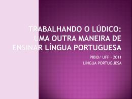Trabalhando o lúdico: uma outra maneira de ensinar língua