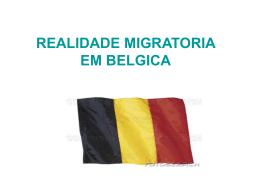 REALIDADE MIGRATORIA EM BELGICA Quadro Histórico e Político