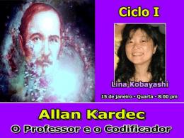 Allan Kardec: Educador e Codificador (LinaK)