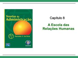 Cap. 8 – A Escola das Relações Humanas