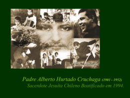 Padre Alberto Hurtado Cruchaga (1901 - 1952)