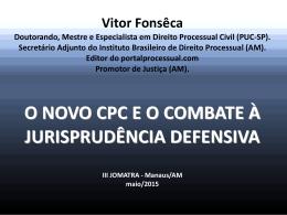 O Novo CPC e o Combate à Jurisprudência Defensiva