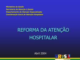 UM NOVO MODELO DE ATENÇÃO PARA OS HOSPITAIS DE