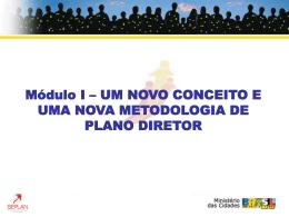 Módulo I – UM NOVO CONCEITO E UMA NOVA METODOLOGIA