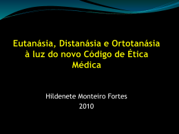ORTOTANÁSIA E O NOVO CÓDIGO DE ÉTICA MÉDICO