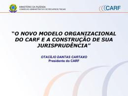 Novo modelo Organizacional do CARF