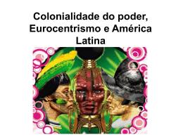 Colonialidade do poder, Eurocentrismo e América Latina Novo