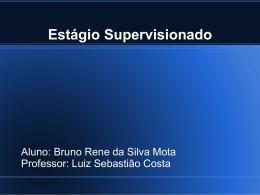 Apresentação Bruno Rene da Silva Mota