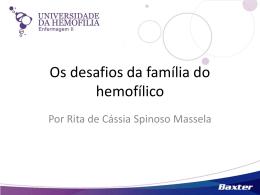 Os desafios da família do hemofílico – Rita Massela