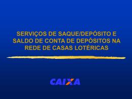 SAQUE/DEPÓSITO E SALDO DE CONTAS DE DEPÓSITOS