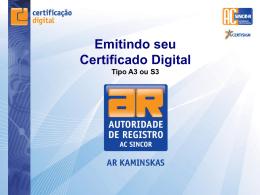 Emitindo seu Certificado Digital Tipo A3 ou S3 ATENÇÃO USUÁRIOS