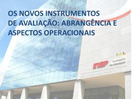 Os novos Instrumentos de Avaliação: Abrangência e