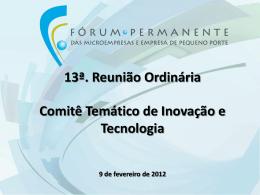 Apresentação Comitê Temático de tecnologia e Inovação 13ª Reunião