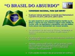 """O BRASIL DO ABSURDO"""