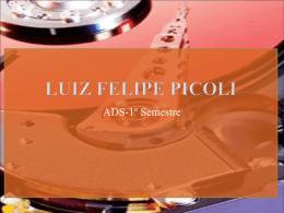Nome:Luiz Felipe Picoli