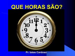 Izéas - QUE HORAS SÃO - Bem vindo a www.neemias.info