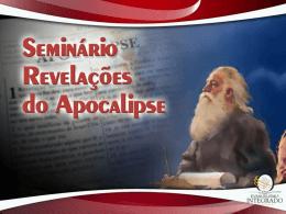 SEMINÁRIO AS REVELAÇÕES DO APOCALIPSE