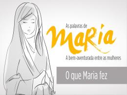 AS PALAVRAS DE MARIA A bem-aventurada entre as mulheres