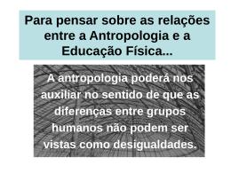 Para pensar sobre as relações entre a Antropologia e a Educação