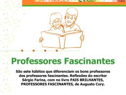 """""""PROFESSORES FASCINANTES"""" (arquivo em"""