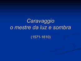 Caravaggio o mestre da luz e sombra