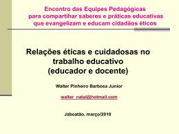 Veredas para uma relação ética e cuidadosa no trabalho educativo