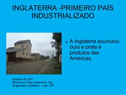 INGLATERRA -PRIMEIRO PAÍS INDUSTRIALIZADO