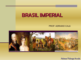 Brasil Imperial parte 2 – primeiro reinado e período regencial