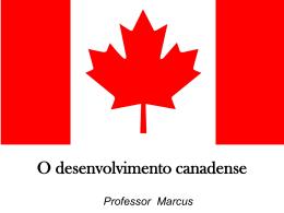 Módulo 19 e 20 – Canadá