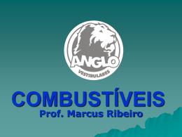 COMBUSTÍVEIS - Prof Marcus Ribeiro