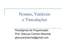 Paradigmas - Variáveis: nomes, vinculações, verificação de tipos e