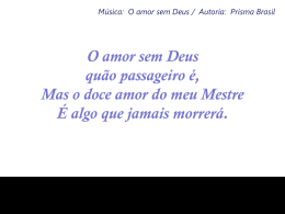 O AMOR SEM DEUS QUÃO PASSAGEIRO É6