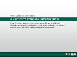 O MOVIMENTO RETILÍNEO UNIFORME (MRU)