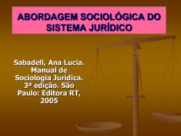 ABORDAGEM SOCIOLÓGICA DO SISTEMA JURÍDICO