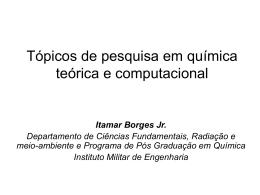 Tópicos de pesquisa em Química Teórica e Computacional