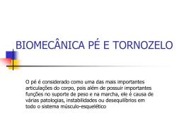 BIOMECÂNICA PÉ E TORNOZELO