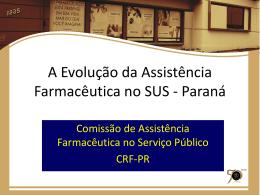 Evolução da Assistência Farmacêutica no SUS/PR