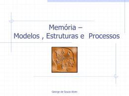 Memória: Modelos, Estruturas e Processos