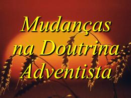 Mudancas_Doutrina - Adventistas Históricos