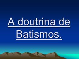 A doutrina de Batismos - portalmanancial.com.br