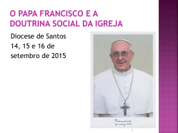 O Papa Francisco e Doutrina Social da Igreja – 1