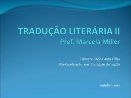 TRADUÇÃO LITERÁRIA Prof. Marcela Miller