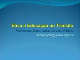 Slides – Ética e Educação no Trânsito