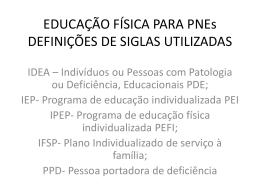 EDUCAÇÃO FÍSICA PARA PNEs DEFINIÇÕES DE SIGLAS