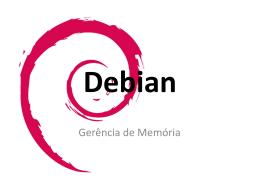 Debian - Gerência de Memória